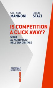 Copertina di 'Is competition a click away? Sfida al monopolio nell'era digitale'