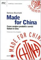 Made for China. Come vendere prodotti italiani in Cina