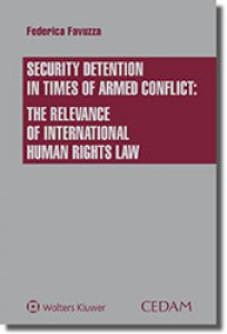 Copertina di 'Security detention in times of armed conflict: the relevance of international human rights law'