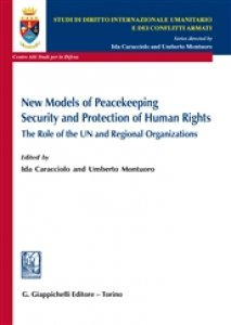 Copertina di 'New models of peacekeeping security and protection of human rights. The role of the UN and regional organizations'