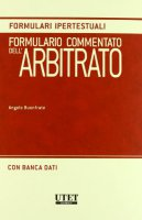 Formulario commentato dell'arbitrato. Con CD-ROM - Buonfrate Angelo
