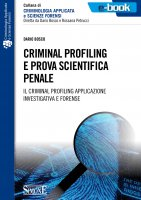 Criminal profiling e prova scientifica penale - Dario Bosco