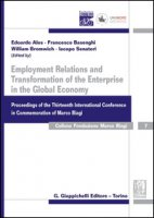 Employment relations and transformation of the enterprise in the global economy proceedings of the thirteenth international conference in Commemoration of Marco Biag