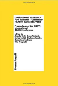 Copertina di 'Operations research for patient. Centered health care delivery. Proceedings of the XXXVI International ORAHS Conference'