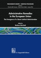 Administrative remedies in the European Union. The emergence of a quasi-judicial administration
