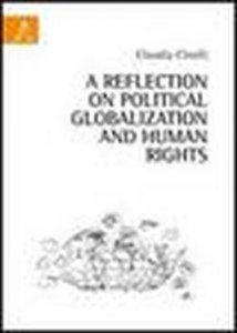 Copertina di 'A reflection on political globalization and human rights'