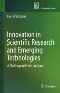 Copertina di 'Innovation in scientific research and emerging technologies. A challenge to ethics and law'