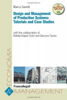 Design and management of production systems: tutorials and case studies - Garetti Marco