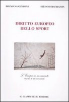 Diritto europeo dello sport. L'Europa in movimento. Raccolta di testi e documenti - Stefano Bastianon, Bruno Nascimbene