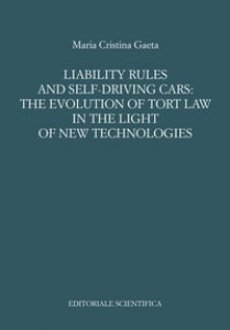 Copertina di 'Liability rules and self-driving cars: the evolution of tort law in the light of the new technologies'