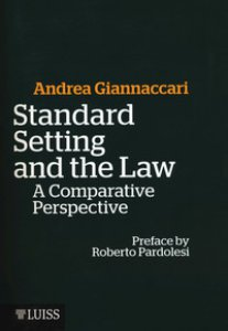 Copertina di 'Standard setting and the law. A comparative prospective'