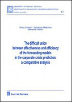 The difficult union between effectiveness and efficiency of the forecasting models in the corporate crisis prediction. A comparative analysis