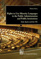 Rights to use minority languages in the public administration and public institutions. Italy, Spain and the UK - Vacca Alessia
