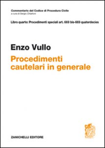 Copertina di 'Commentario del Codice di Procedura civile. ART. 669 BIS - 669 quaterdecies. Procedimenti cautelari in generale'