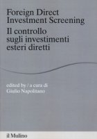 Foreign direct investments screening. Il controllo sugli investimenti esteri diretti