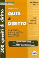 Quiz di diritto. Diritto civile, commerciale, procedura civile - Levita Giacomo