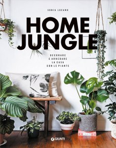 Copertina di 'Home Jungle. Decorare e arredare la casa con le piante'