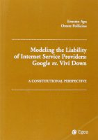 Modelling the liability of internet service providers. Google vs. Vivi Down. A constitutional perspective - Apa Ernesto, Pollicino Oreste