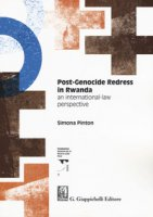 Post-genocide redress in Rwanda. An international-law perspective - Pinton Simona