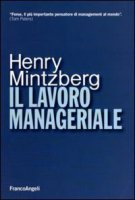 Il lavoro manageriale - Mintzberg Henry