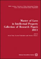 Master of laws in intellectual property. Collection of research papers2011 - Nair Anand, Tamburini Claudio, Tavella Angelica