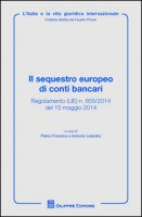 Il sequestro europeo di conti bancari