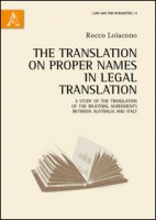 The translation of proper names in legal translation. A study of the translation of the bilateral agreements between Australia and Italy - Loiacono Rocco