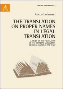 Copertina di 'The translation of proper names in legal translation. A study of the translation of the bilateral agreements between Australia and Italy'