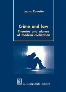 Copertina di 'Crime and law. Theorie and alarms of modern civilization'