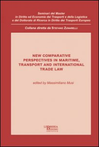 Copertina di 'New comparative perspectives in maritime. Transport and international trade law'