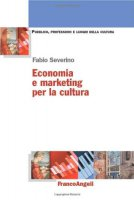 Economia e marketing per la cultura - Severino Fabio