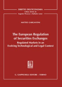 Copertina di 'The european regulation of securities exchanges. Regulated markets in an evolving technological and legal context'