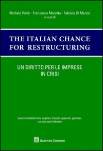 Copertina di 'Un diritto per le imprese in crisi. The italian chances for restructuring. Law translated into english, french, spanish, german, russian and chinese'