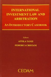 Copertina di 'International investment law and arbitration. An introductory casebook'
