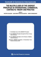 The multiple uses of the unidroit principles of international commercial contracts: theory and practice