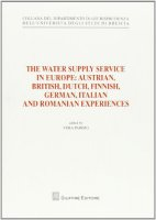 The water supply service in Europe. Austrian, British, Dutch, Finnish, German, Italian and Romanian experiences