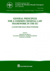 Copertina di 'General principles for a common criminal law framework in the EU. A guide for legal practitioners'