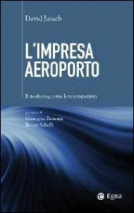 Copertina di 'L' impresa aeroporto. Il marketing come leva competitiva'