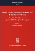 Luci e ombre del nuovo sistema UE di tutela brevettuale -The EU Patent Protection. Lights and Shades of the New System