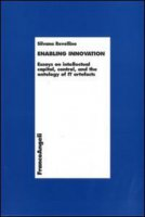 Enabling innovation. Essays on intellectual capital, control and the ontology of IT artefacts - Revellino Silvana