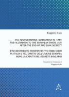 Tax administrative assessment in Italy and according to the European Union law after the end of the bank secrecy-L'accertamento amministrativo tributario in Italia. Ediz. bilingue - Calò Ruggiero