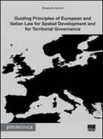 Guilding principles of european and italian law for spatial development and for territorial governance - Mariotti Elisabetta