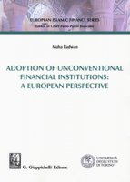 Adoption of unconventional financial institutions: a european perspective - Radwan Maha