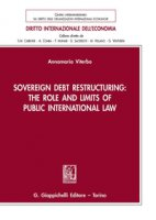 Sovereign debt restructuring: the role and limits of public international law - Viterbo Annamaria