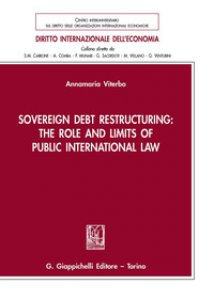 Copertina di 'Sovereign debt restructuring: the role and limits of public international law'