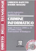 Novit� legislative in materia di crimine informatico. Con CD-ROM