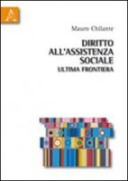 Diritto all'assistenza sociale: ultima frontiera - Chilante Mauro