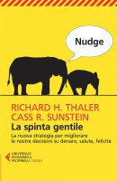 Nudge. La spinta gentile - Richard Thaler, Cass R. Sunstein