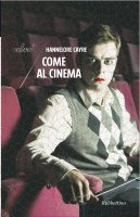 Come al cinema - Hannelore Cayre